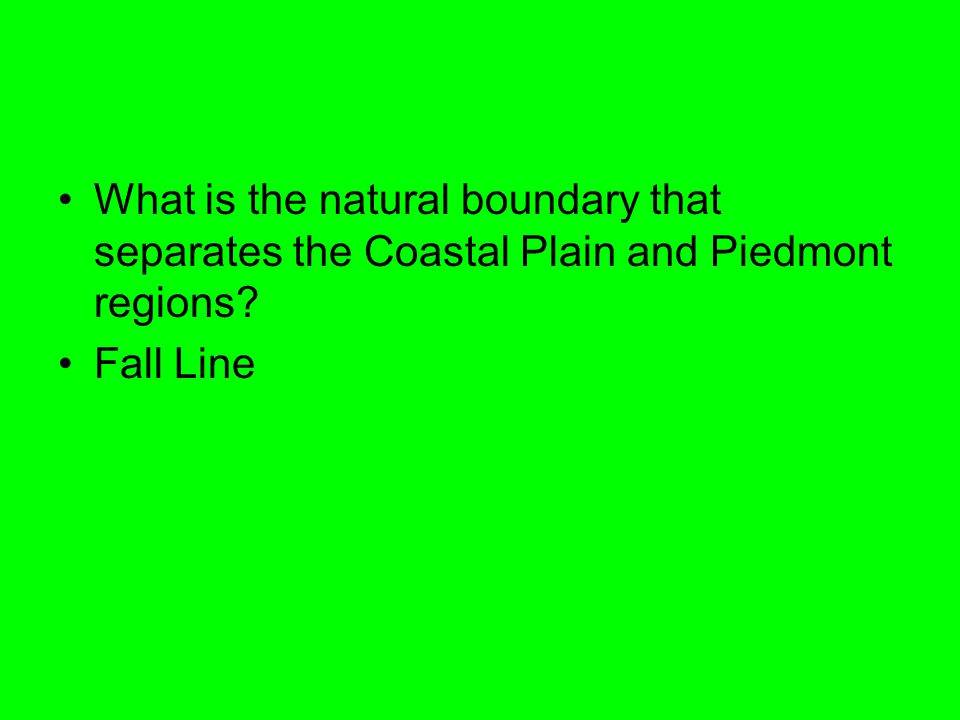 What is the natural boundary that separates the Coastal Plain and Piedmont regions