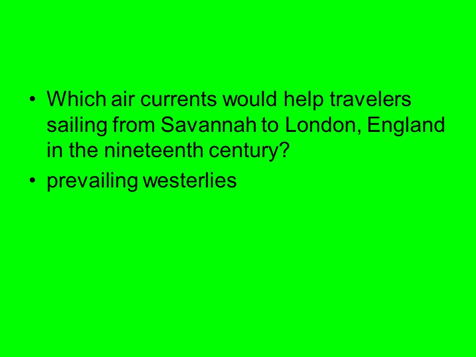 Which air currents would help travelers sailing from Savannah to London, England in the nineteenth century