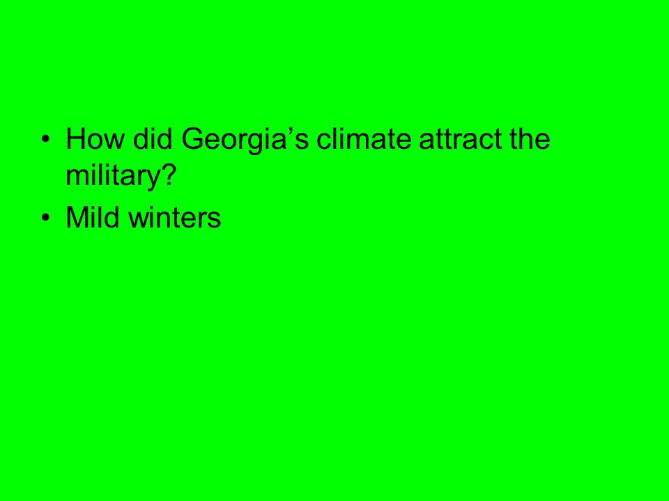 How did Georgia's climate attract the military