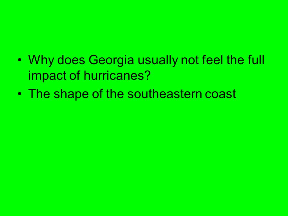 Why does Georgia usually not feel the full impact of hurricanes