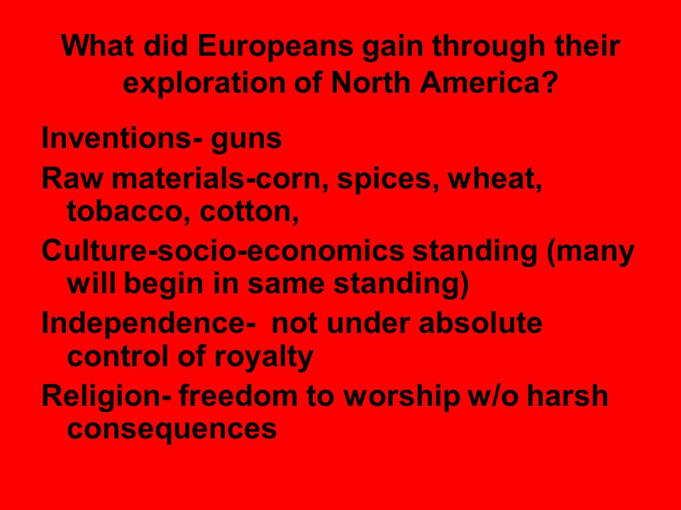 What did Europeans gain through their exploration of North America
