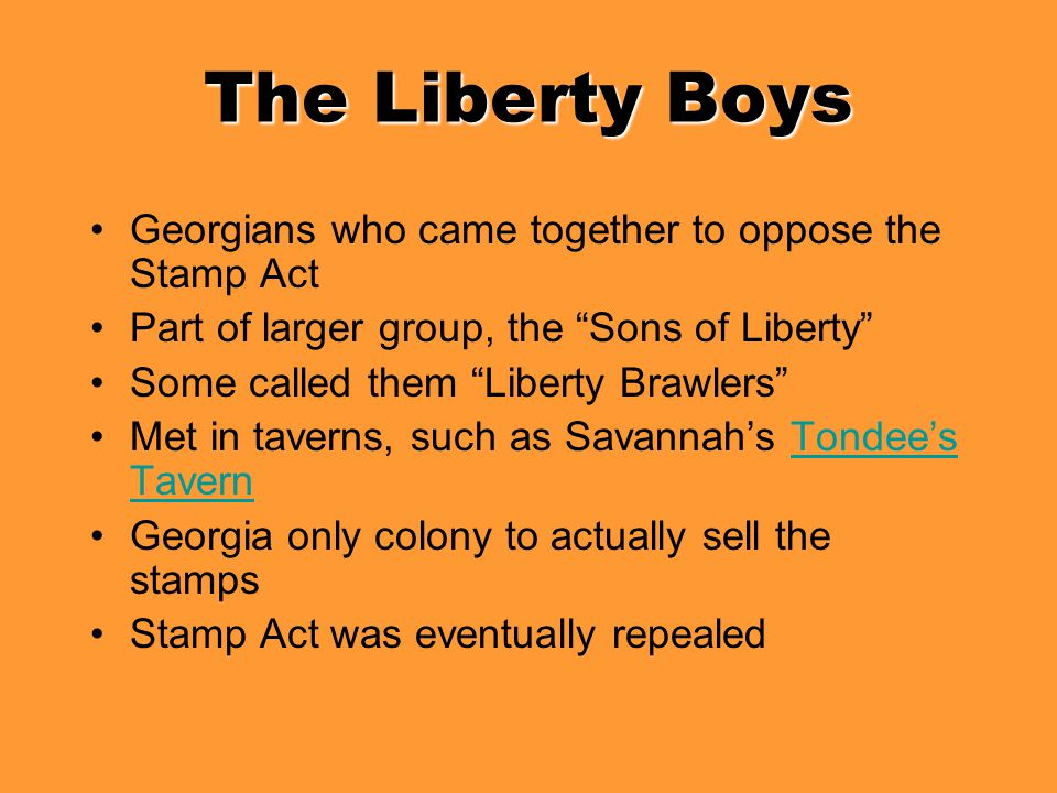 The Liberty Boys Georgians who came together to oppose the Stamp Act