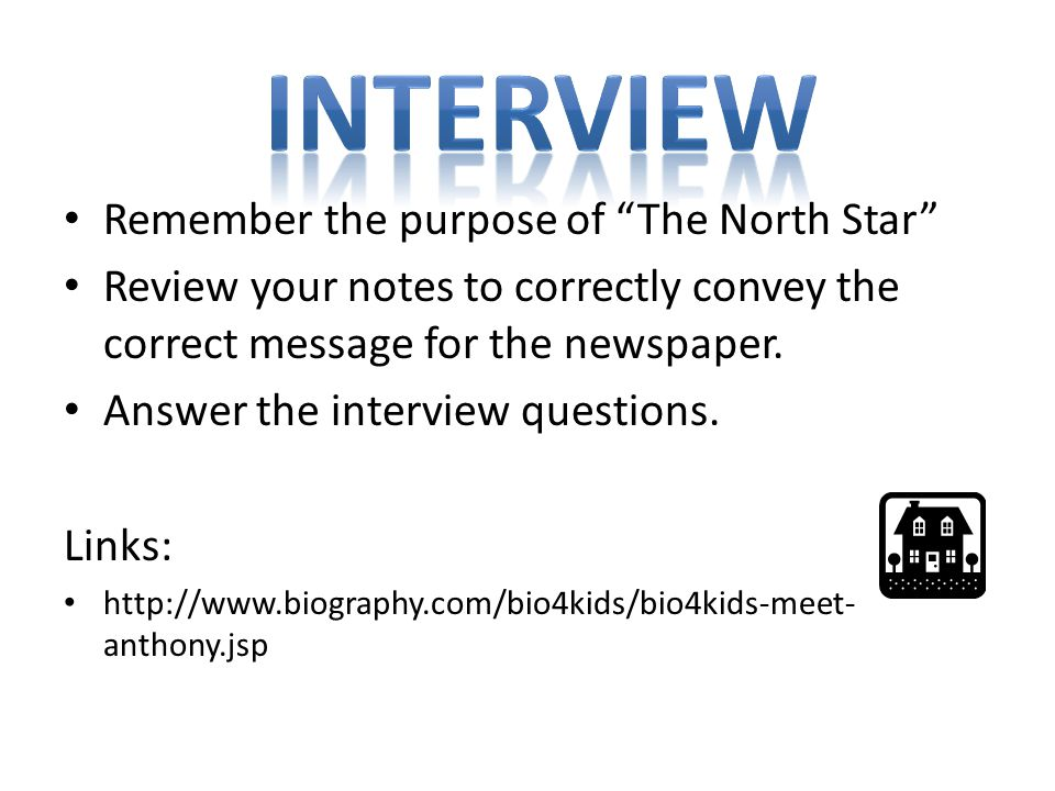 Interview Remember the purpose of The North Star