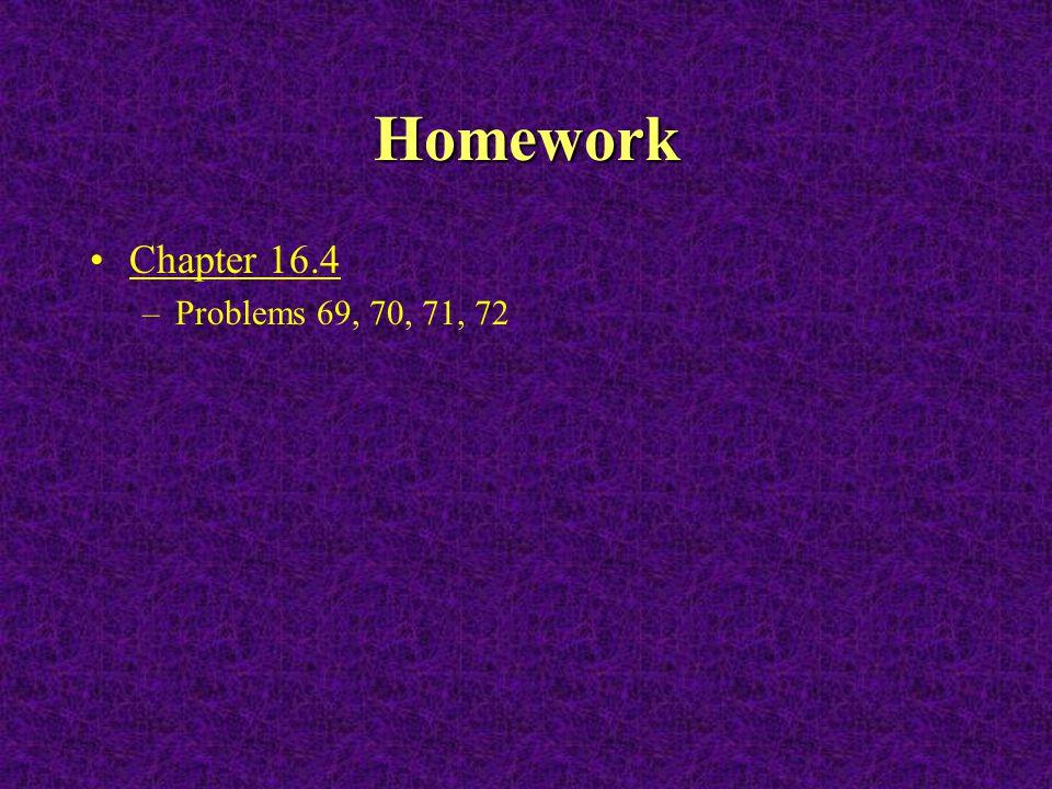 Homework Chapter 16.4 Problems 69, 70, 71, 72