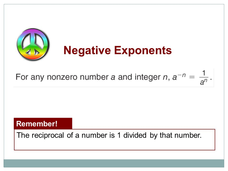 Negative Exponents Remember!