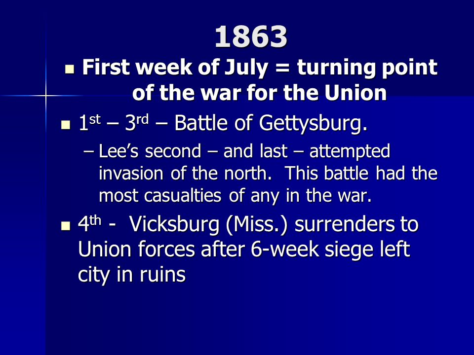 First week of July = turning point of the war for the Union