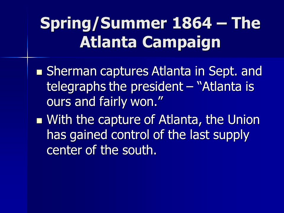Spring/Summer 1864 – The Atlanta Campaign