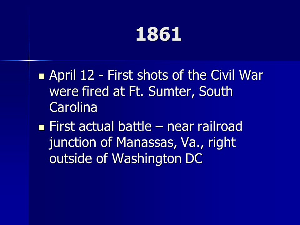 1861 April 12 - First shots of the Civil War were fired at Ft. Sumter, South Carolina.