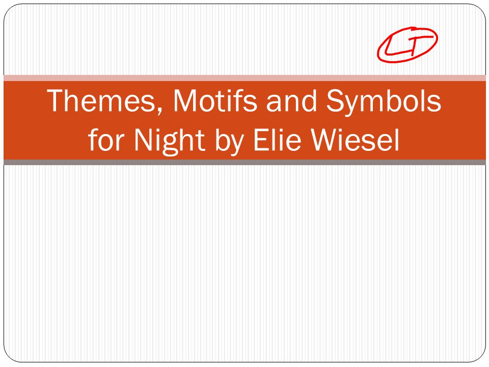 Themes Motifs And Symbols For Night By Elie Wiesel Ppt Video