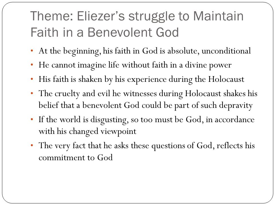 Theme: Eliezer's struggle to Maintain Faith in a Benevolent God