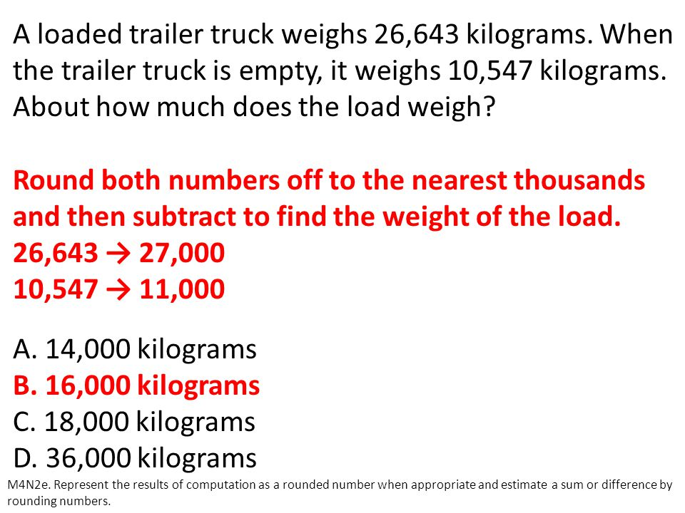 A loaded trailer truck weighs 26,643 kilograms