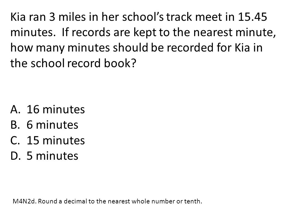 Kia ran 3 miles in her school's track meet in 15. 45 minutes