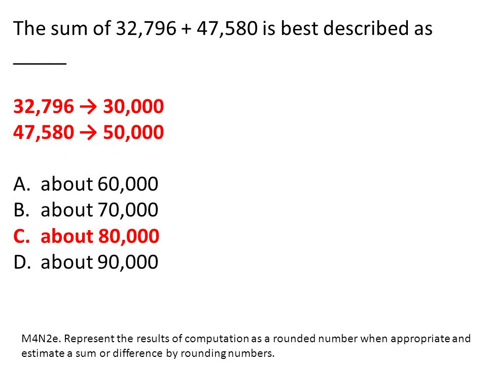 The sum of 32,796 + 47,580 is best described as _____