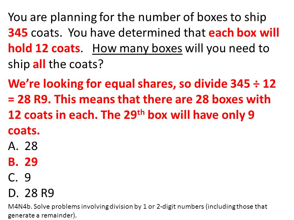 You are planning for the number of boxes to ship 345 coats