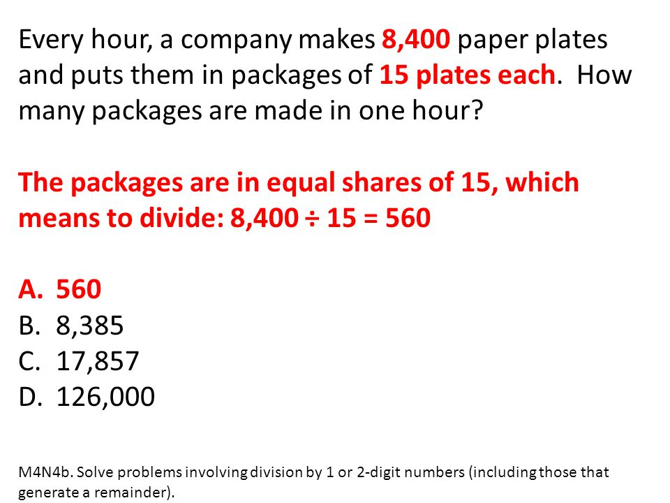 Every hour, a company makes 8,400 paper plates and puts them in packages of 15 plates each. How many packages are made in one hour