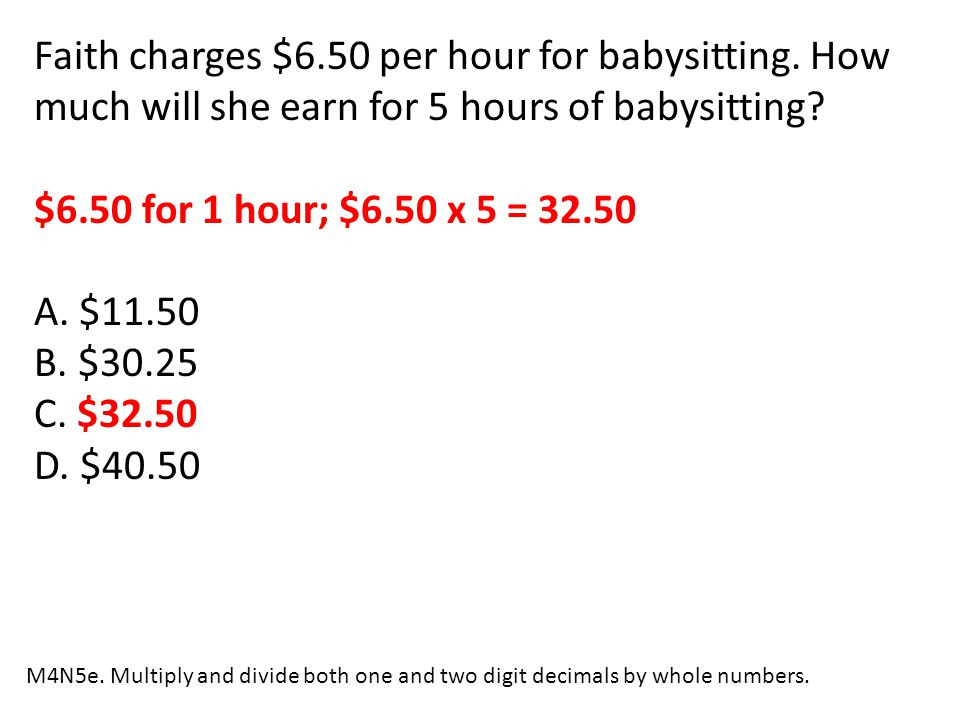 Faith charges $6. 50 per hour for babysitting