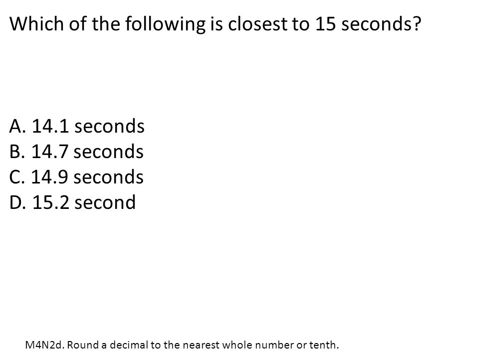 Which of the following is closest to 15 seconds
