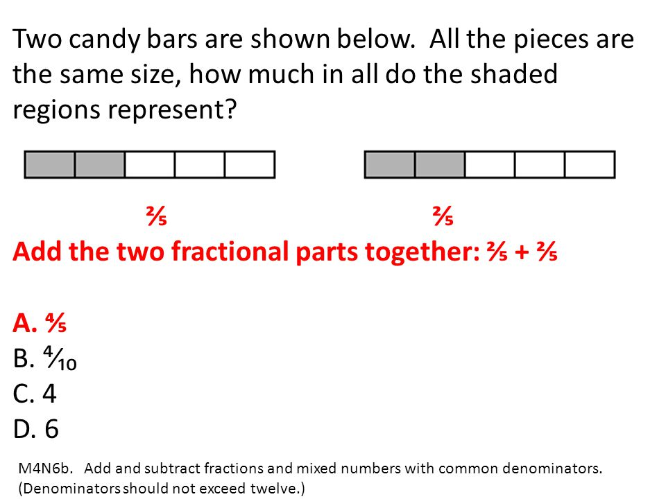 Add the two fractional parts together: ⅖ + ⅖ A. ⅘ B. ⁴⁄₁₀ C. 4 D. 6