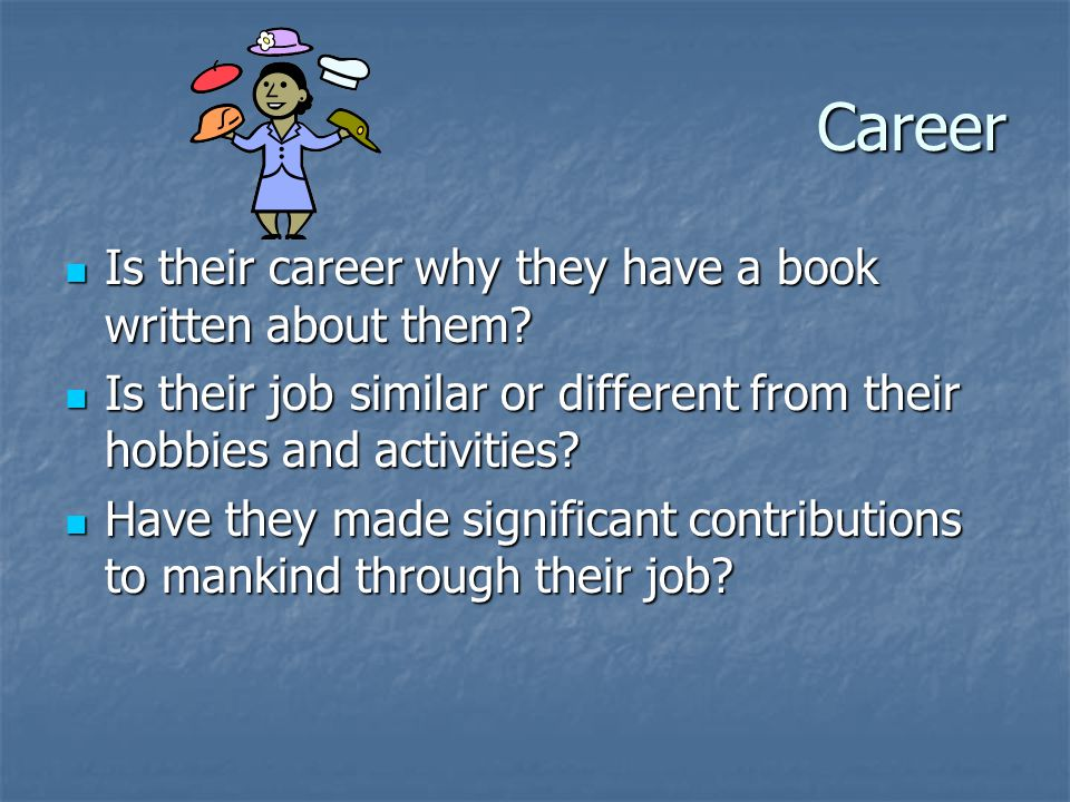 Career Is their career why they have a book written about them