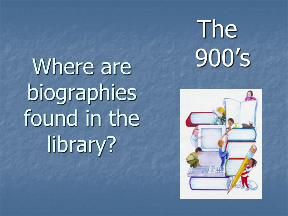 Where are biographies found in the library
