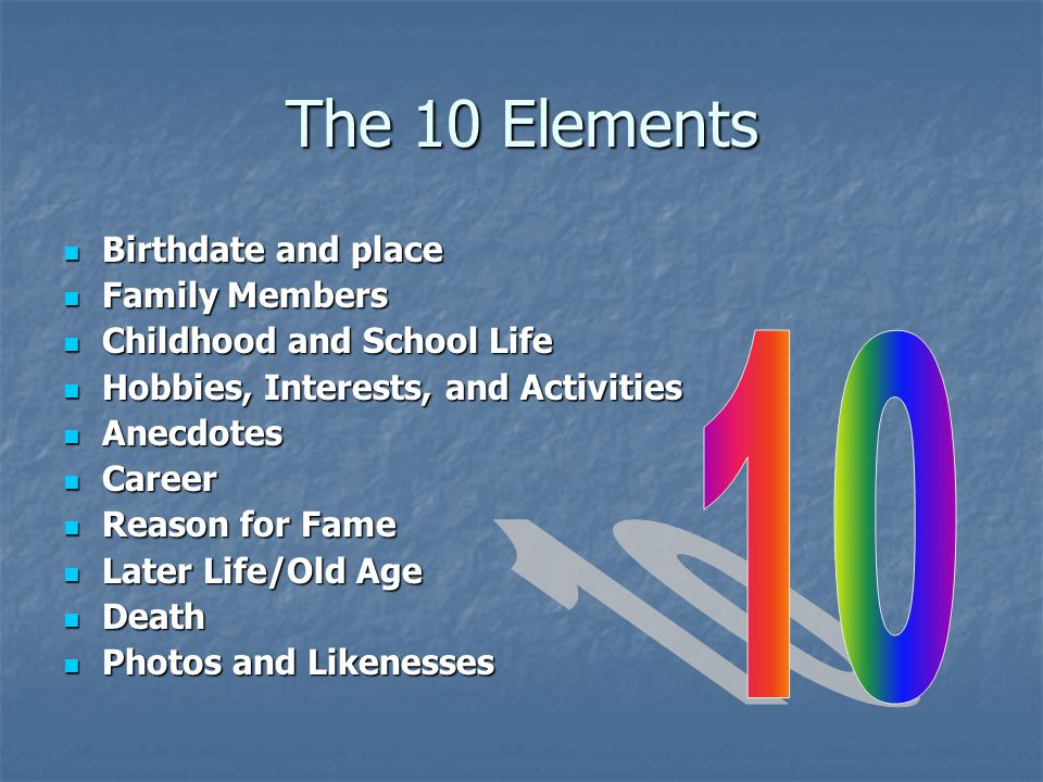 The 10 Elements 10 Birthdate and place Family Members