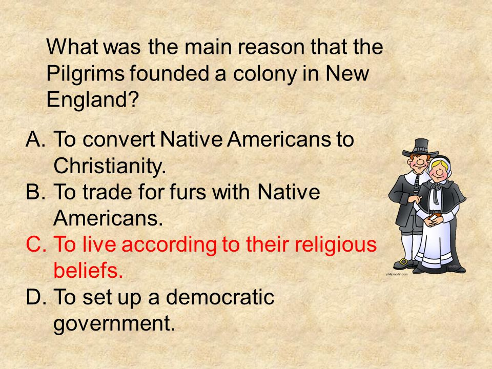 What was the main reason that the Pilgrims founded a colony in New England
