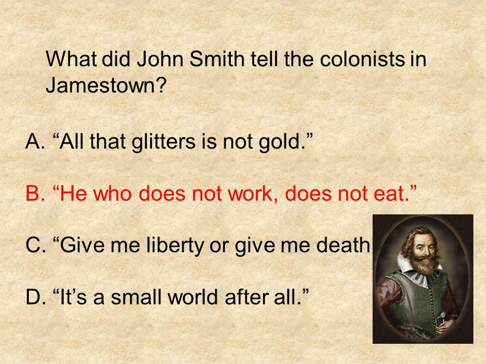 What did John Smith tell the colonists in Jamestown