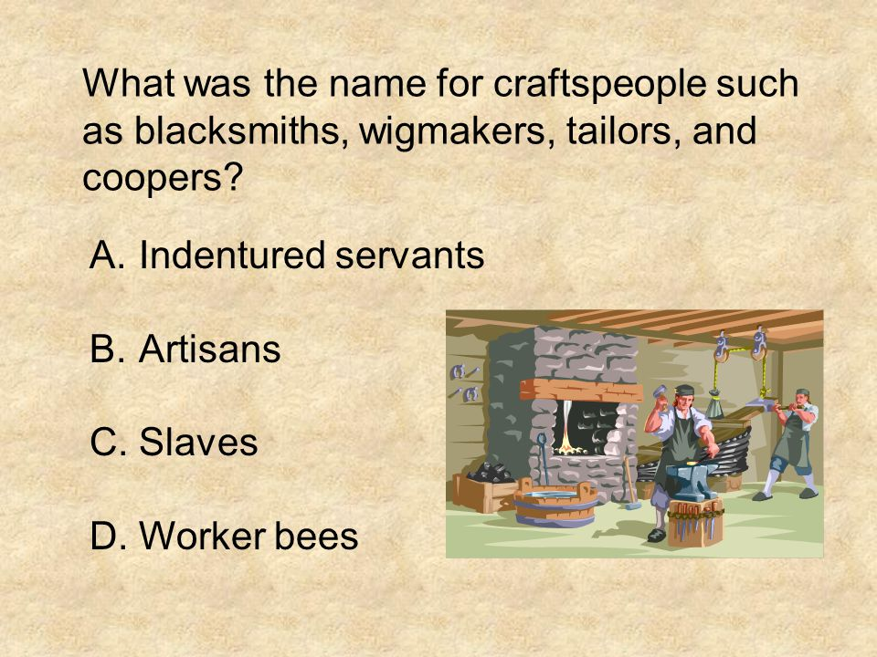 What was the name for craftspeople such as blacksmiths, wigmakers, tailors, and coopers