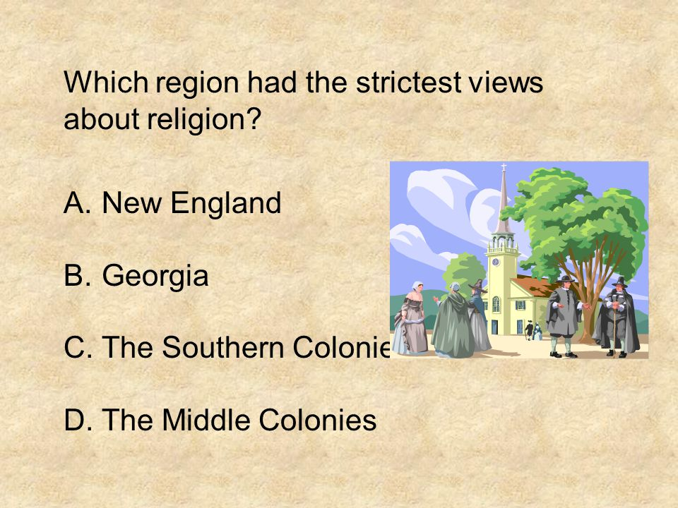 Which region had the strictest views about religion