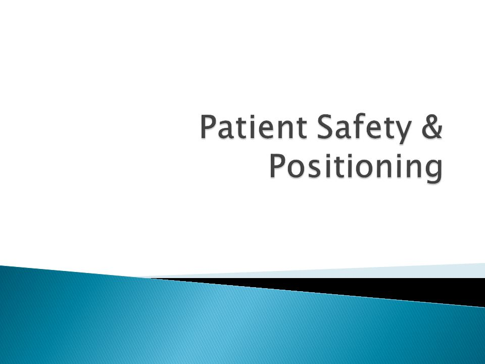 Patient Safety & Positioning