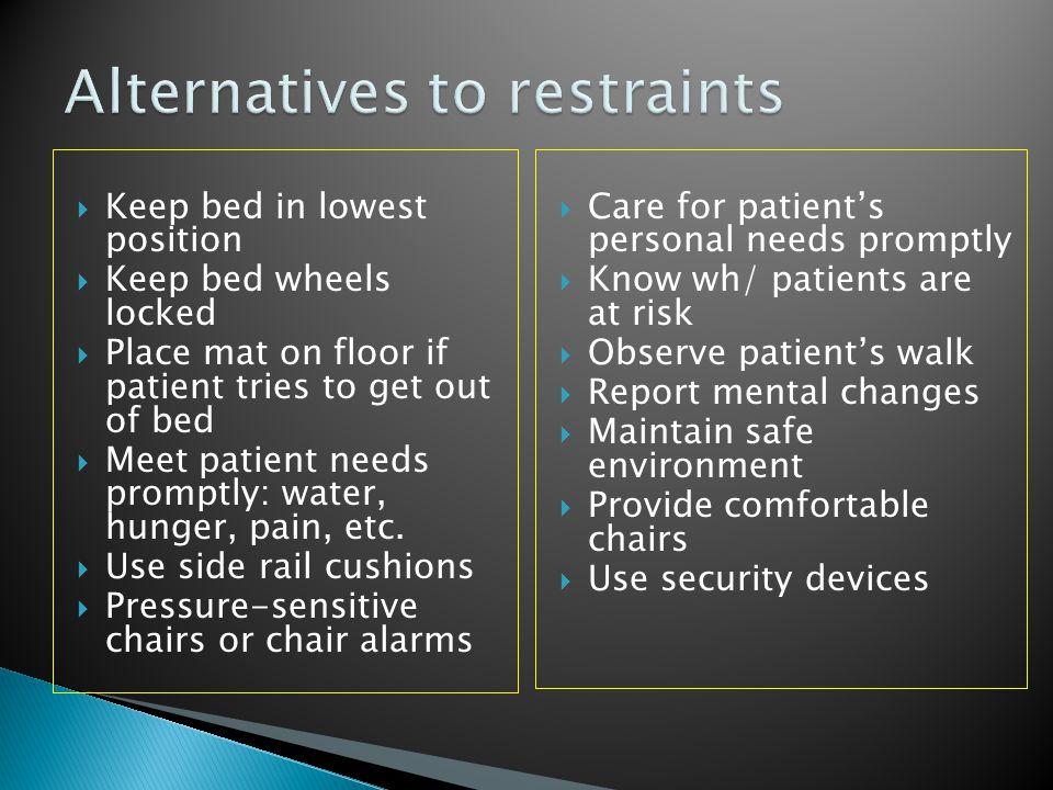 Alternatives to restraints