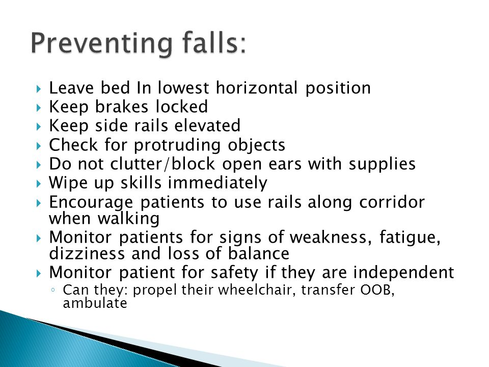 Preventing falls: Leave bed In lowest horizontal position