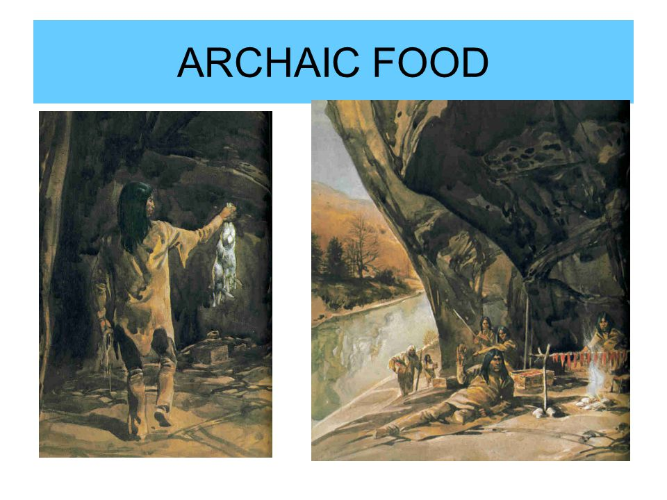 ARCHAIC FOOD