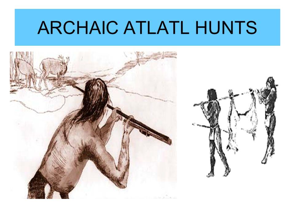 ARCHAIC ATLATL HUNTS
