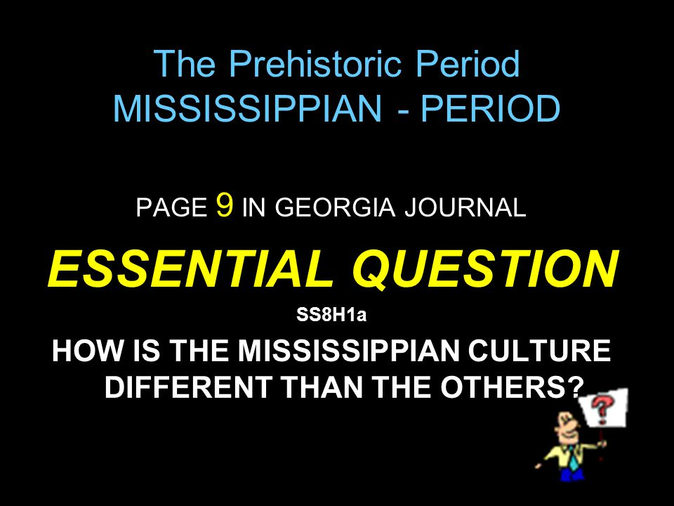 The Prehistoric Period MISSISSIPPIAN - PERIOD