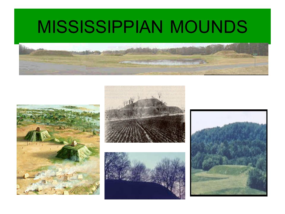MISSISSIPPIAN MOUNDS