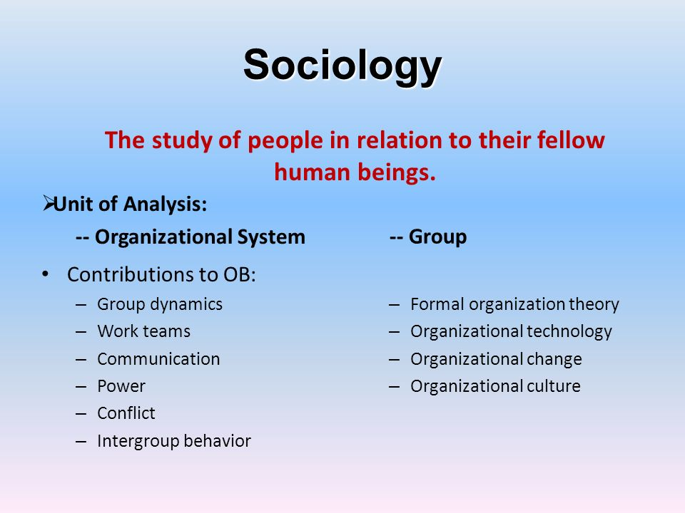 The study of people in relation to their fellow human beings.