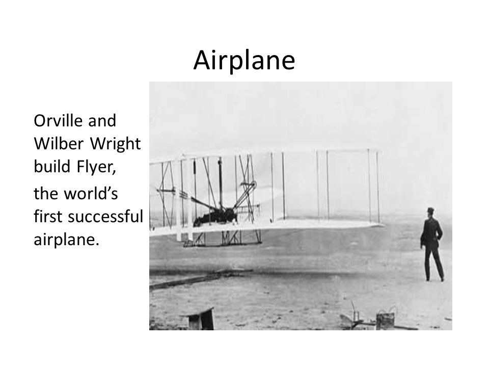 Airplane Orville and Wilber Wright build Flyer,