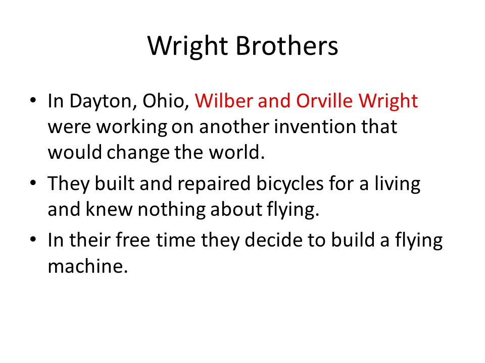 Wright Brothers In Dayton, Ohio, Wilber and Orville Wright were working on another invention that would change the world.