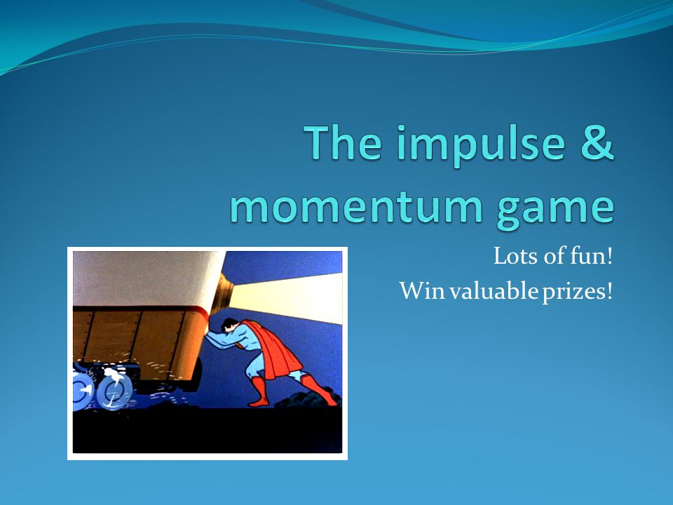 The impulse & momentum game