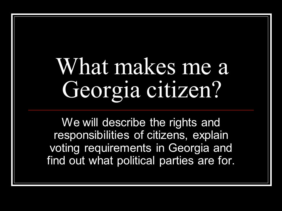 What makes me a Georgia citizen
