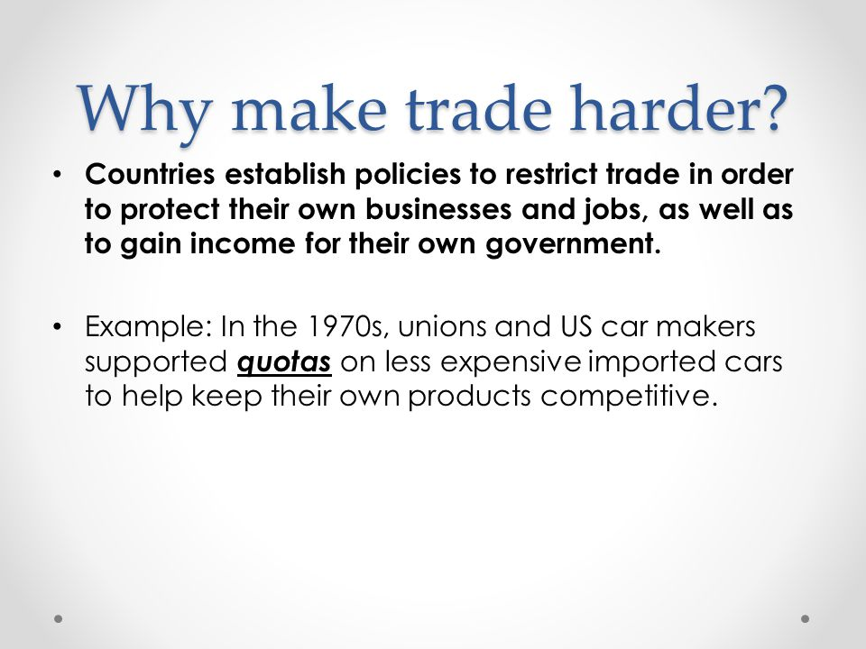 Why make trade harder