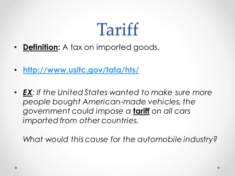 Tariff Definition: A tax on imported goods.
