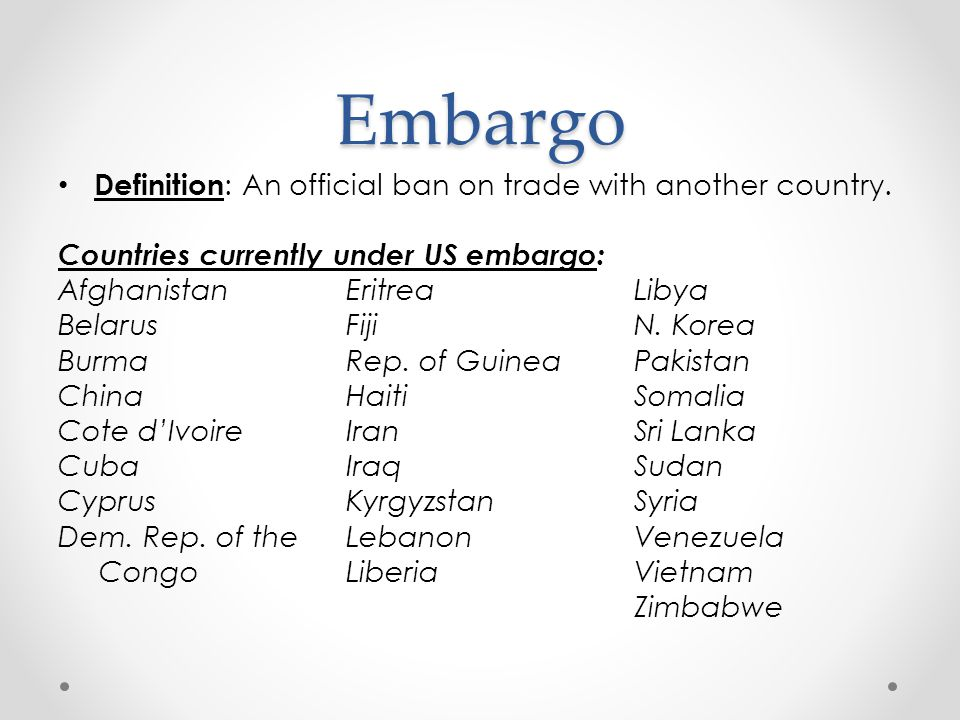 Embargo Definition: An official ban on trade with another country.