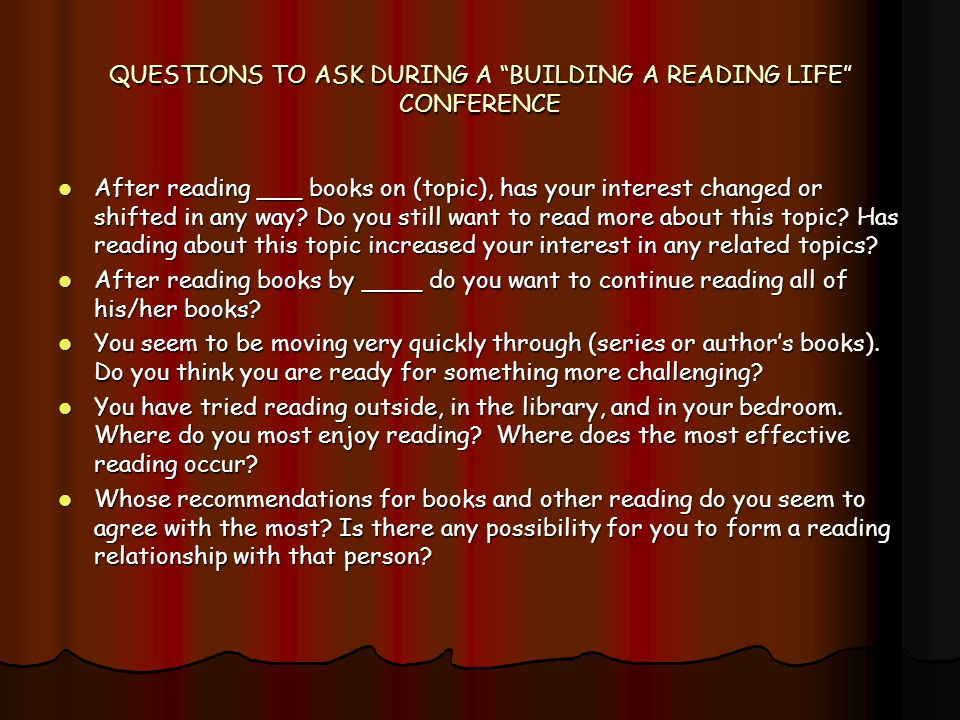 QUESTIONS TO ASK DURING A BUILDING A READING LIFE CONFERENCE