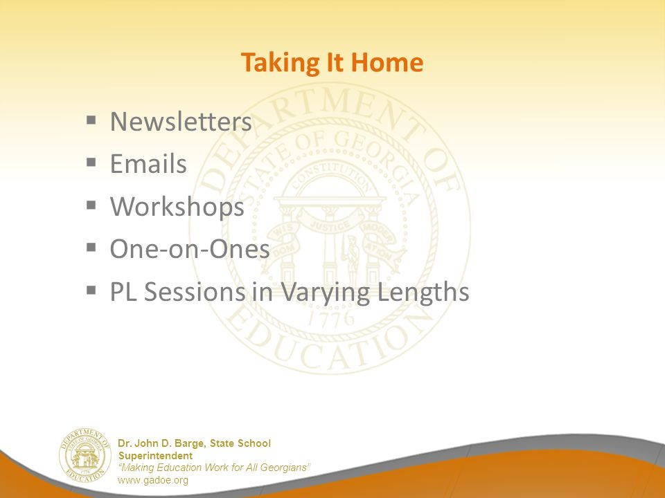 Taking It Home Newsletters Emails Workshops One-on-Ones PL Sessions in Varying Lengths