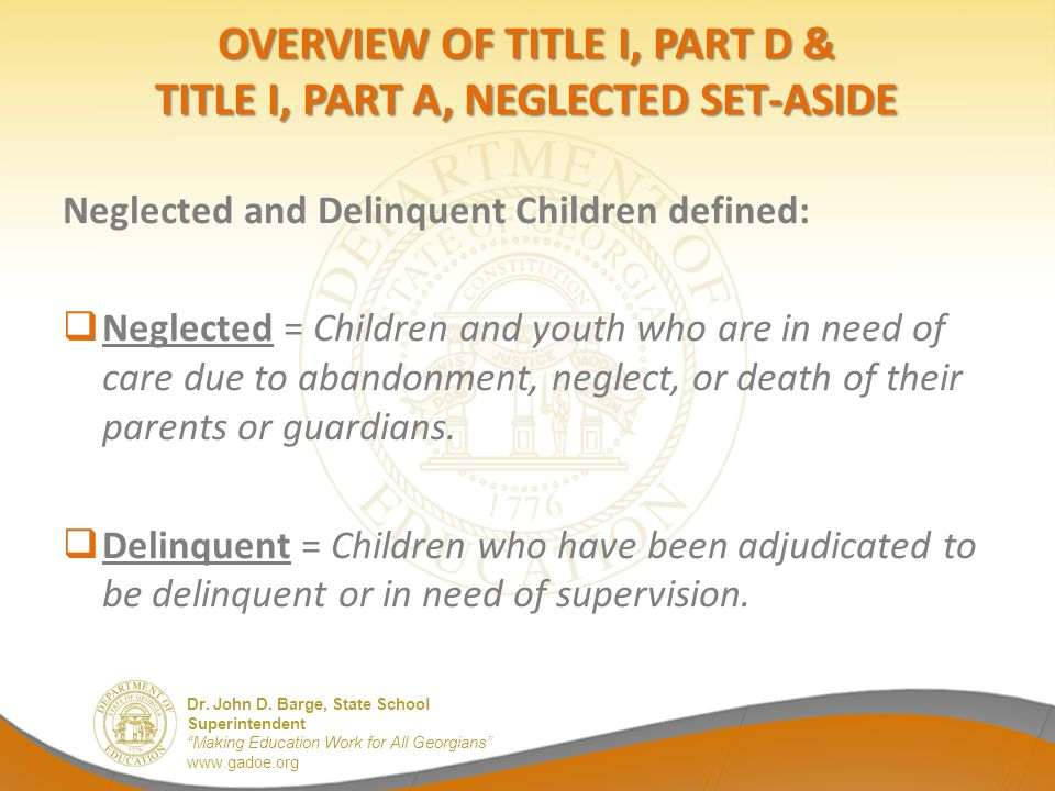 Overview of title I, Part d & Title I, Part A, Neglected Set-Aside