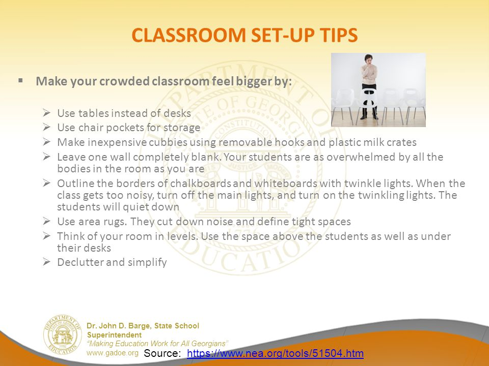 CLASSROOM SET-UP TIPS Make your crowded classroom feel bigger by: