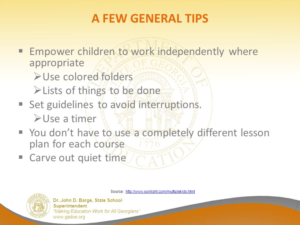 A FEW GENERAL TIPS Empower children to work independently where appropriate. Use colored folders. Lists of things to be done.