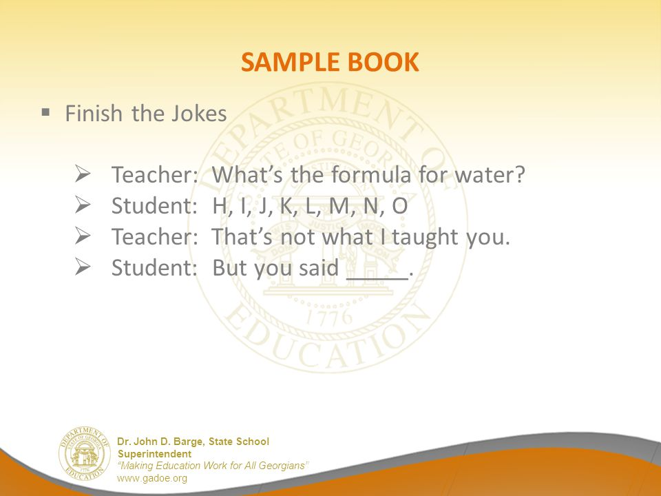 SAMPLE BOOK Finish the Jokes Teacher: What's the formula for water